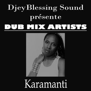 DjeyBlessing DUB MIX ARTISTS Feat Karamanti