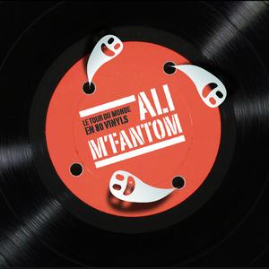 Ali M'Fantom - Le Tour du monde en 80 vinyls - Face A