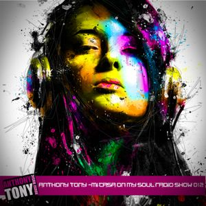 Anthony Tony - Mi Casa On My Soul Radio Show 012