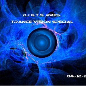 Trance Vision Special (04-12-2013) - DJ G.T.S.