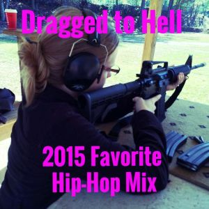 Dragged to Hell - 2015 Favorite Hip-Hop Mix