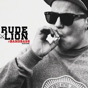Rude Lion - #BANGBASS