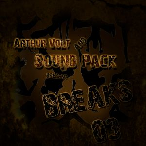 Arthur Volt & SoundPack present Breaks #03