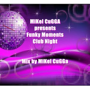 Mikel Cugga presents Funky Moments Club Night 001