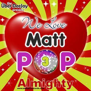 We Love MATT POP 3 - Almighty Records