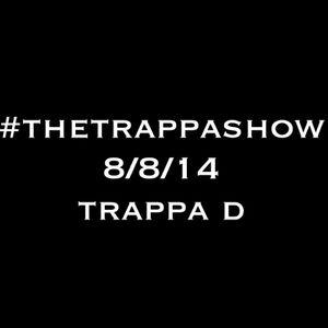 #TheTrappaShow 8/8/14