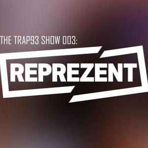 THE TRAP93 SHOW 003: Repezent Radio