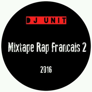 MIXTAPE Rap FRANCAIS 2016  n°2  - DJ UNIT