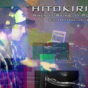 Hitokiri - When It Rains, It Pours Mixtape [February 2012]