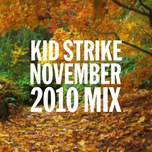 Kid Strike - November 2010 Mix