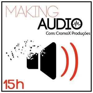 Making Audio - CromoX Produções