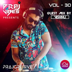 PrajGressive Vol30 #Guest mix by VISHNU #17/12/2k19