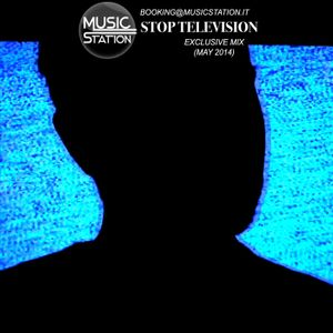 Stop Television - Exclusive Mix for Musicstation.it (May 2014)
