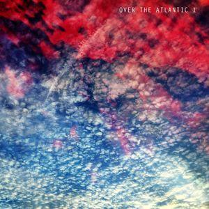 Over The Atlantic Mix 1