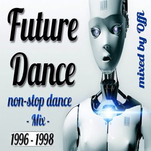 Future Dance Mix ( 1996 - 1998 ) -  mixed by Offi
