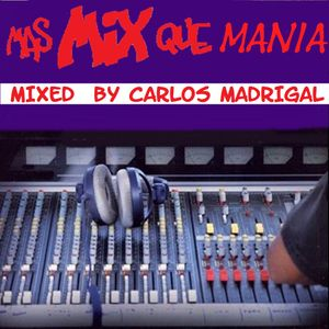 Mas Mix Que Mania by carlos madrigal