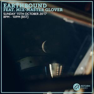 Earthbound feat. Mix-Master Glover 15th October 2017
