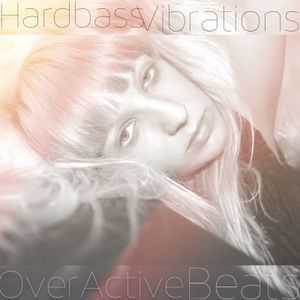 Hardbass Vibrations - OverActive Beats 2015 Number Two