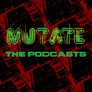 "LEON IMMENSE ""Mutate the podcasts show 18"""