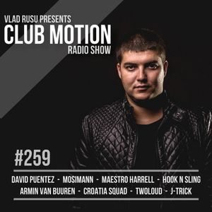 Vlad Rusu - Club Motion 259 (DI.FM)