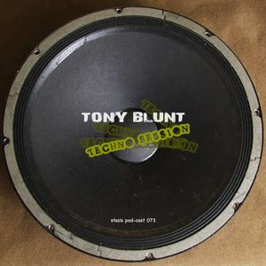Tony Blunt - Techno Session