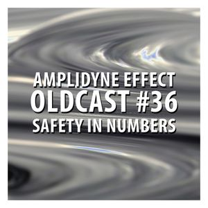 Oldcast #36 - Safety in Numbers (06.12.2011)