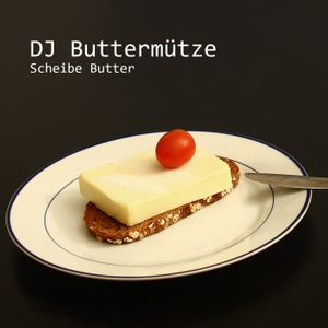 DJ Buttermütze - Scheibe Butter