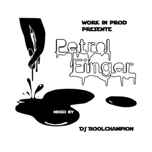 PETROL FINGER - MIXTAPE - BOOLCHAMPION