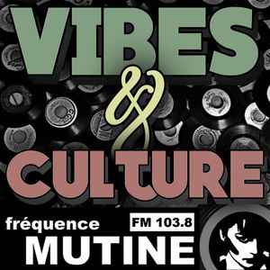 PODCAST - VIBES & CULTURE - EMISSION 66 - 7/11/17