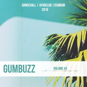GUMBUZZ MIX #43 | Dancehall-Afrobeats-Dembow Mix] September 2016