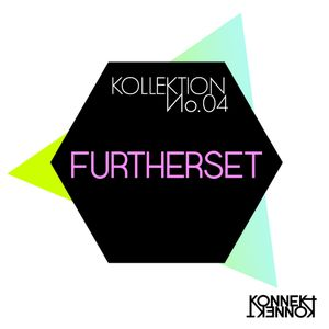 KONNEKT KOLLEKTION 04: Furtherset
