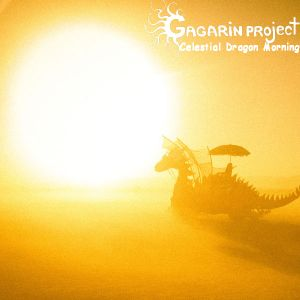 Gagarin Project  - Celestial Dragon Morning (2011-11-01)