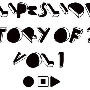 Slip & Slide - Story Of 2 Vol. I