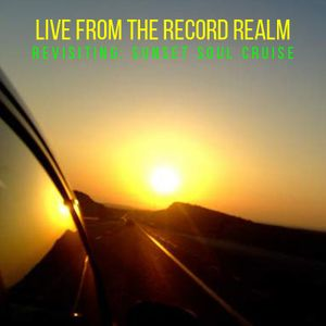 Live From The Record Realm: Revisiting: Sunset Soul Cruise