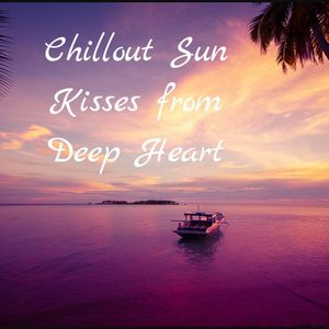 Chillout Sun Kisses from Deep Heart