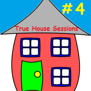 True House Sessions # 4