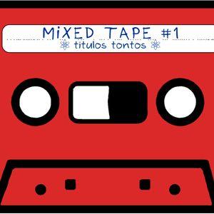 """Ear4Hear MixedTape #1: """"Titulos Tontos"""""""