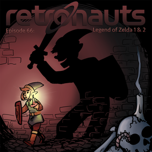 Retronauts Episode 66: Zelda on NES