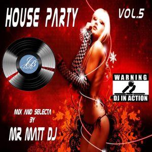 HOUSE PARTY VOL 5 BY MR. MATT