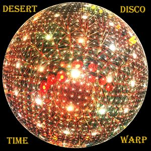 Desert Disco Time Warp