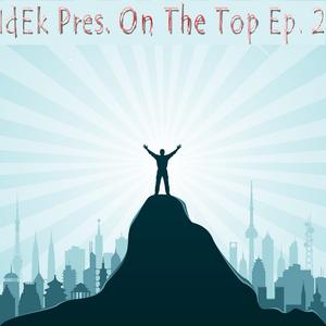 IdEk Pres. On The Top Ep.2