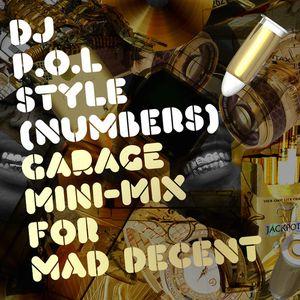 DJ P.O.L.Style Garage mini-mix for Mad Decent