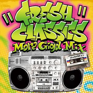 FRESH CLASSICS MORE GIGA MIX mixed by SPIN MASTER A-1
