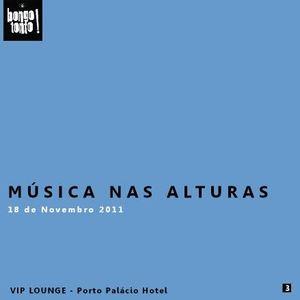 Bongo Tonto! Música nas Alturas - Porto Palácio Hotel - (Vip Lounge 18_11_2011 - Parte 2)