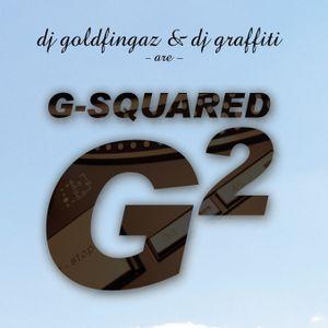 DJ Goldfingers and DJ Graffiti - G-Squared