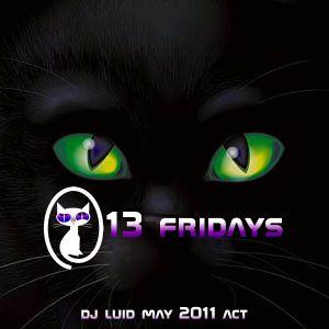 DJ LUID - MAIO 2011 - 13 FRIDAYS