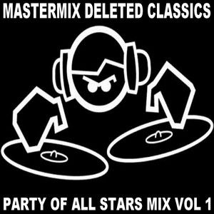 Mastermix - Deleted Classics Party Of All Stars Mix Vol 1 (Section Star Mixes)