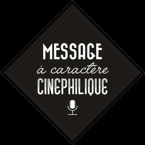 Message à Caractère Cinéphilique S01 Ep05