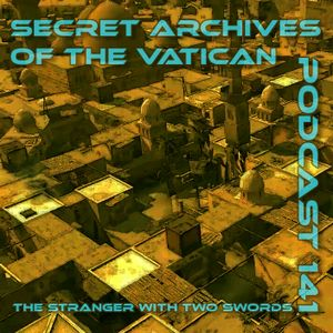 The Stranger with Two Swords - Secret Archives of the Vatican Podcast 141