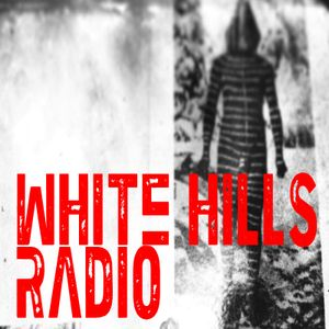 WHITE HILLS Radio Episode 7: Truth Be Told